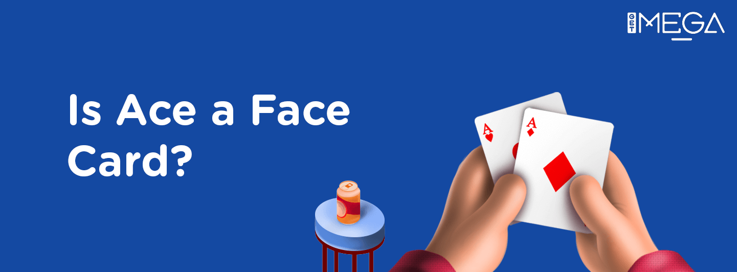 Is Ace considered a Face Card in Poker?