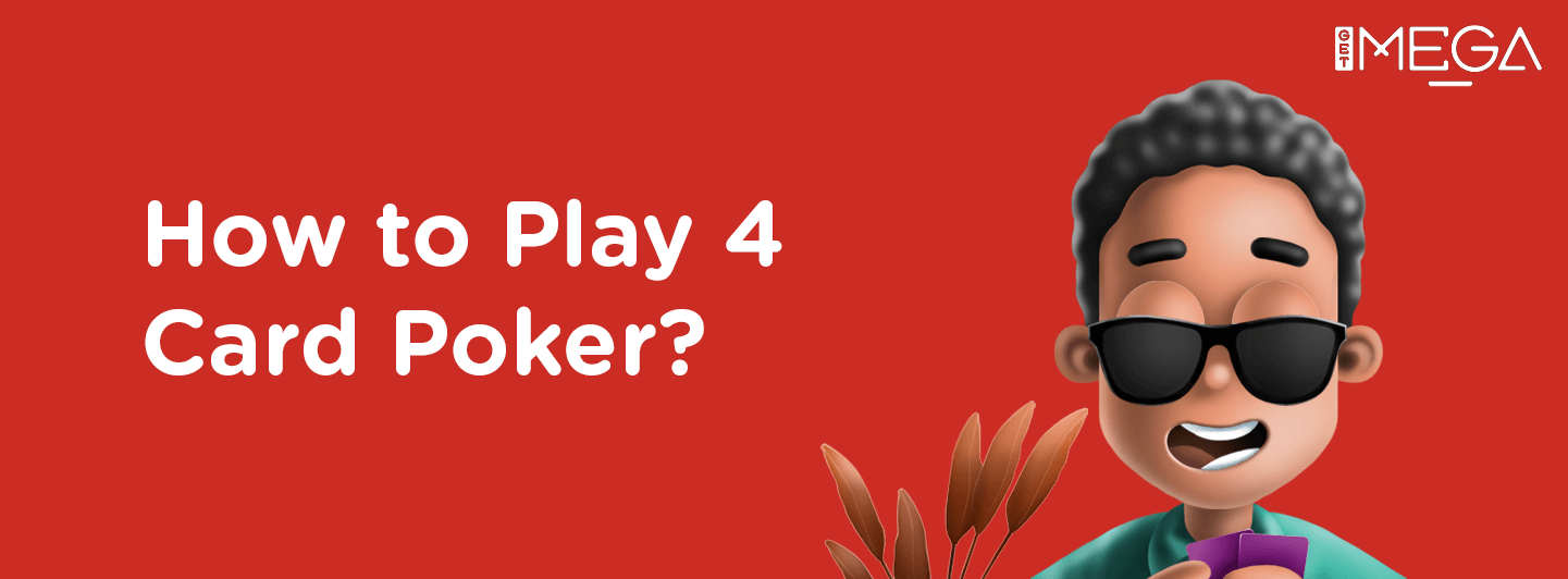 How to Play 4 Card Poker?