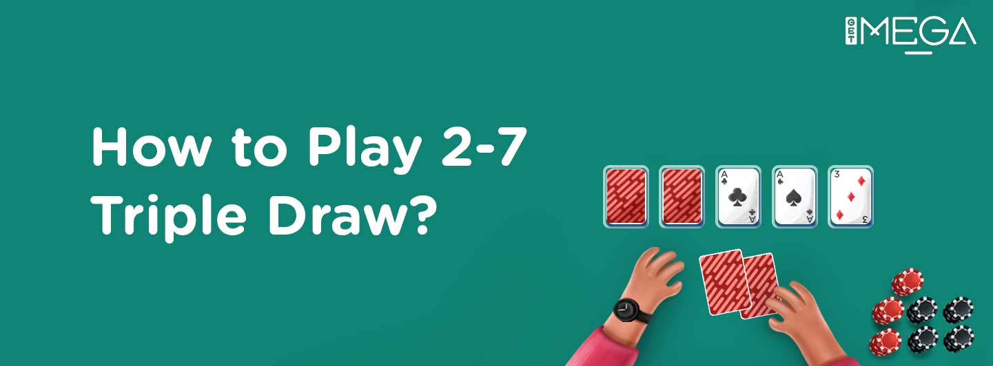 What are the rules of 2-7 Triple draw?