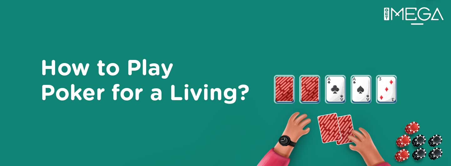 How to Play Poker for a Living?