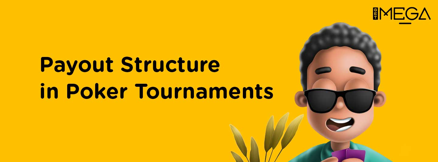 The Payout Structure of Poker Tournaments