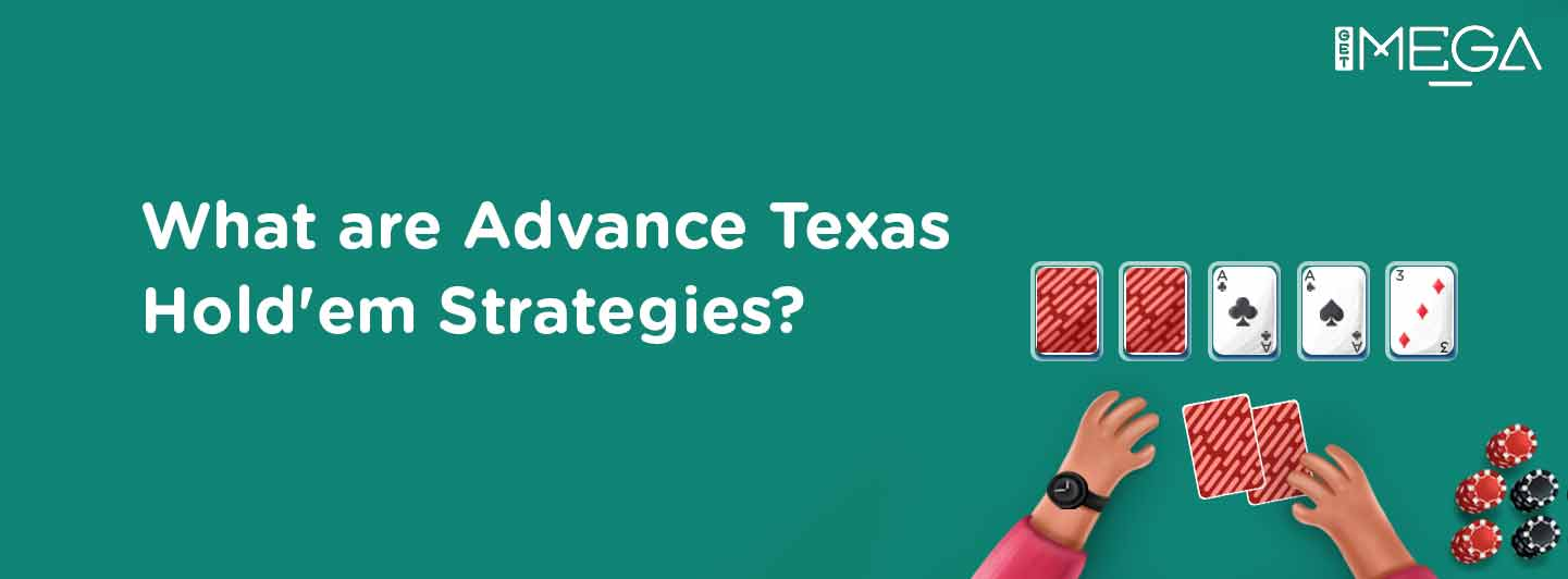 Advance Texas Hold'em Strategy
