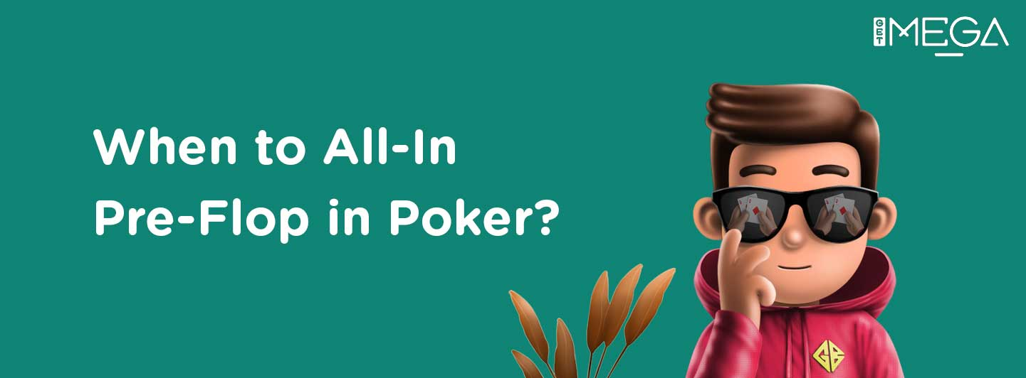 When to All in Pre-Flop in Poker?