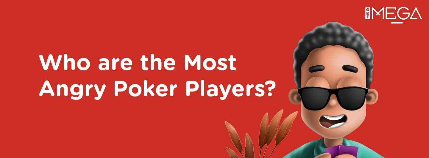 Top 3 Angry Poker Players Of All Time