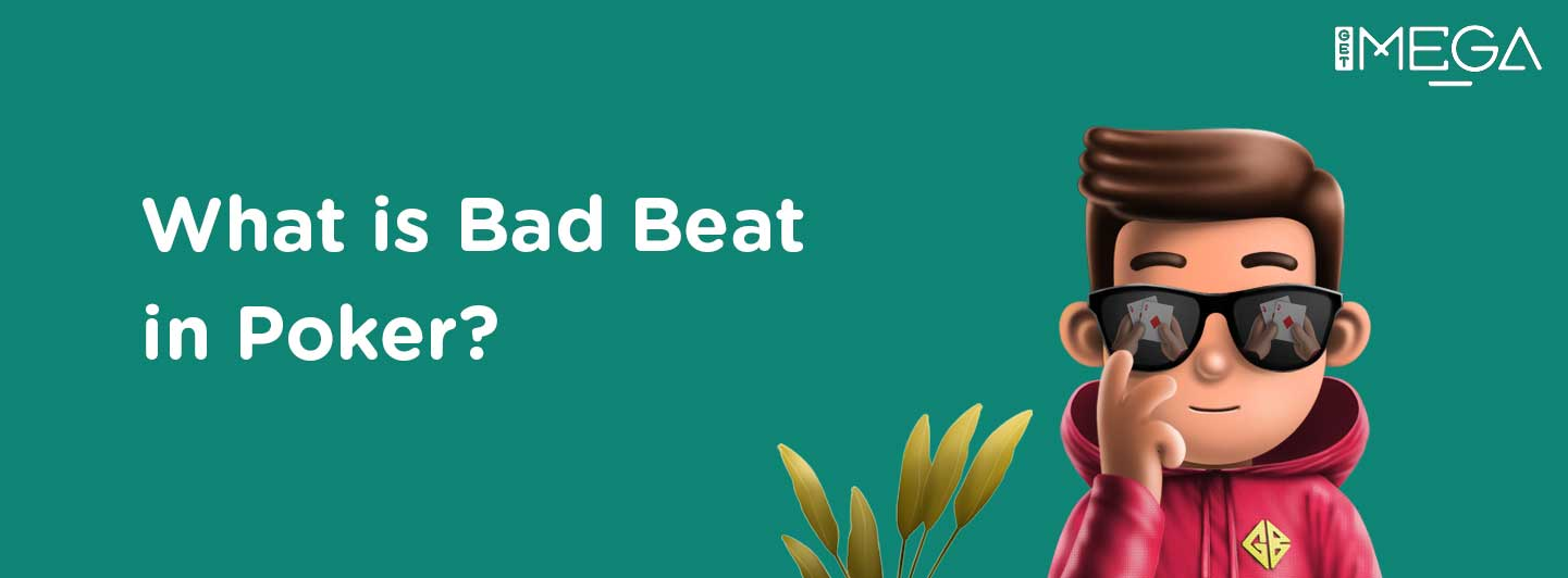 Bad Beat in Poker and How to Deal With it?
