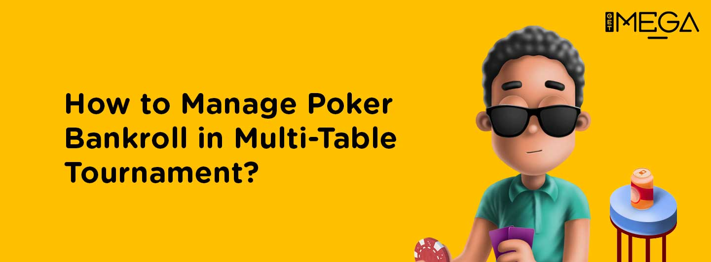 How to manage poker bankroll in MTT