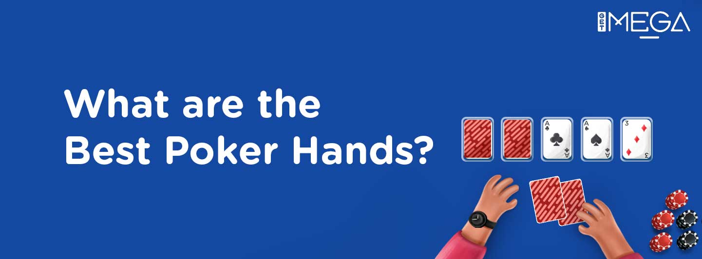 Best Poker Hands Ever: Learn From The Best On How To Use Good Hands