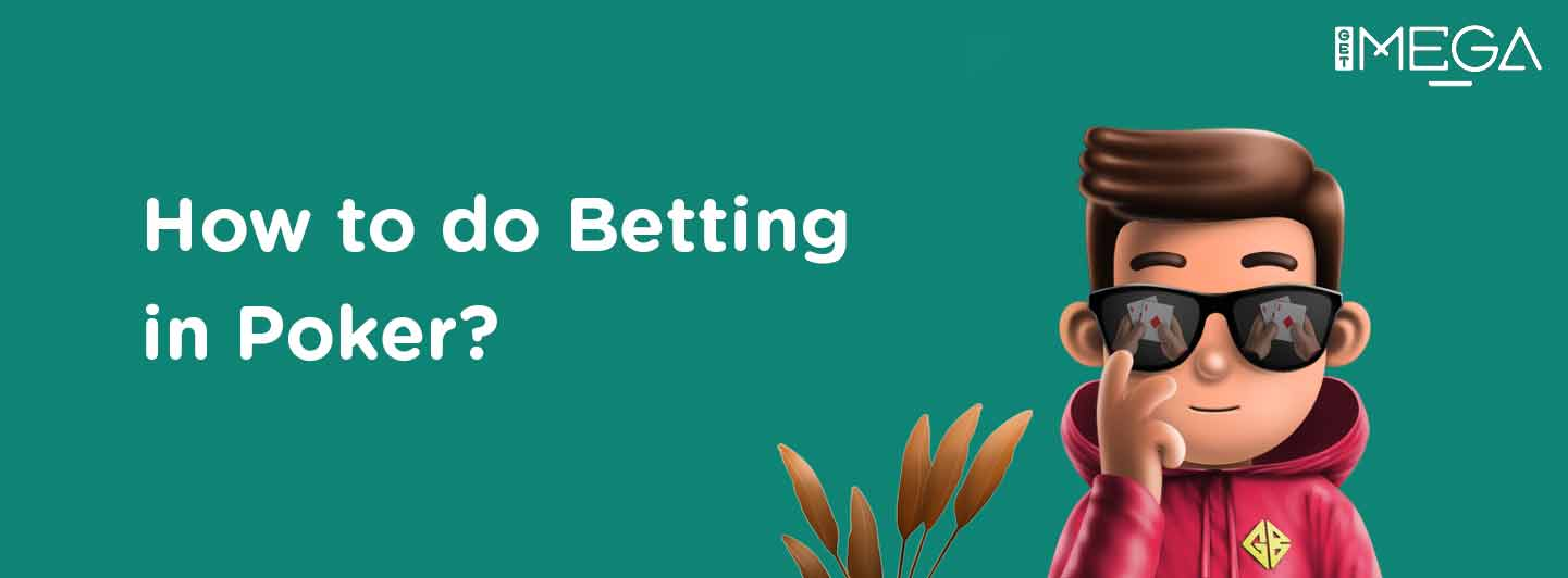 A complete guide on Betting in Poker