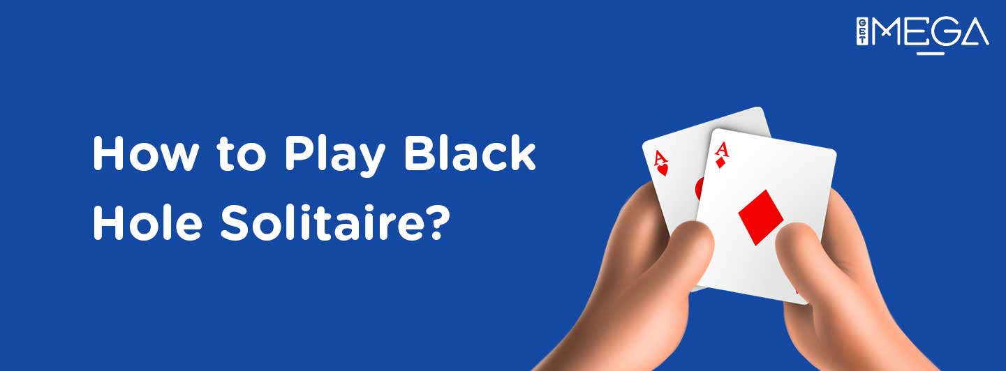 How to Play Black Hole Solitaire?