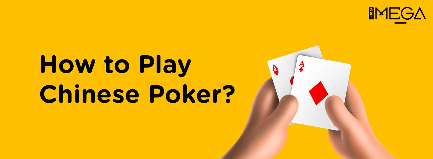 How to play Chinese poker?