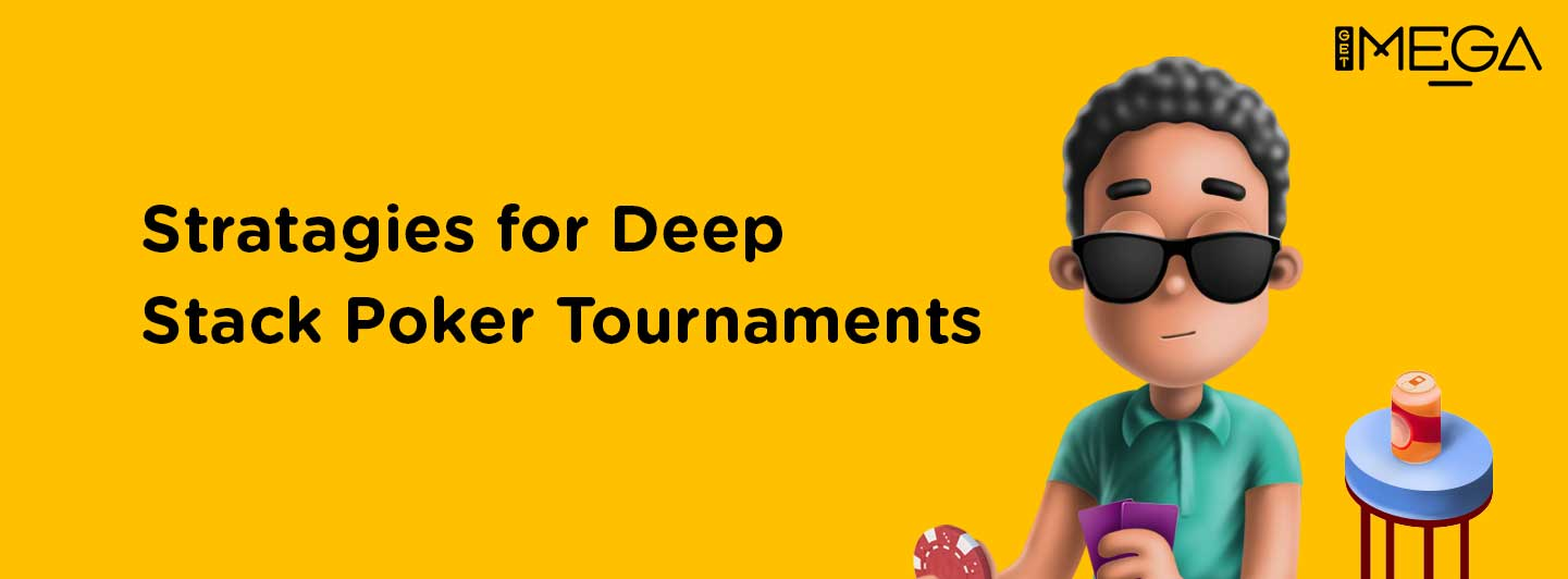 What's a good strategy to use in a Deep Stack Poker Tournament?