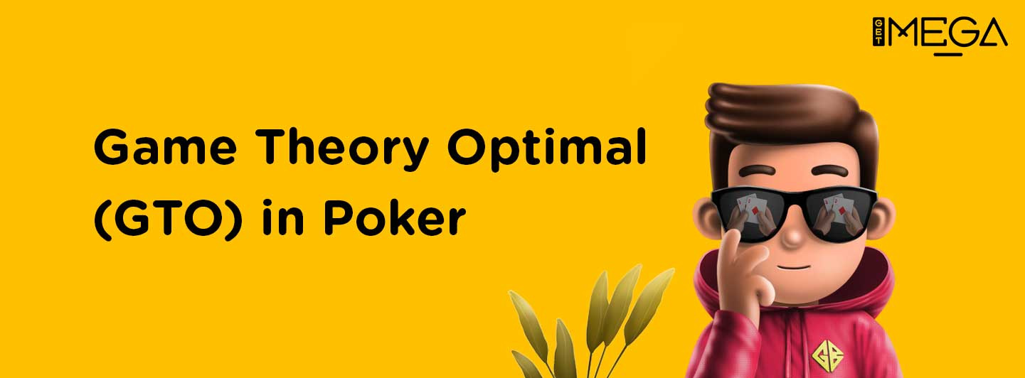 How to use Game Theory Optimal in Poker?