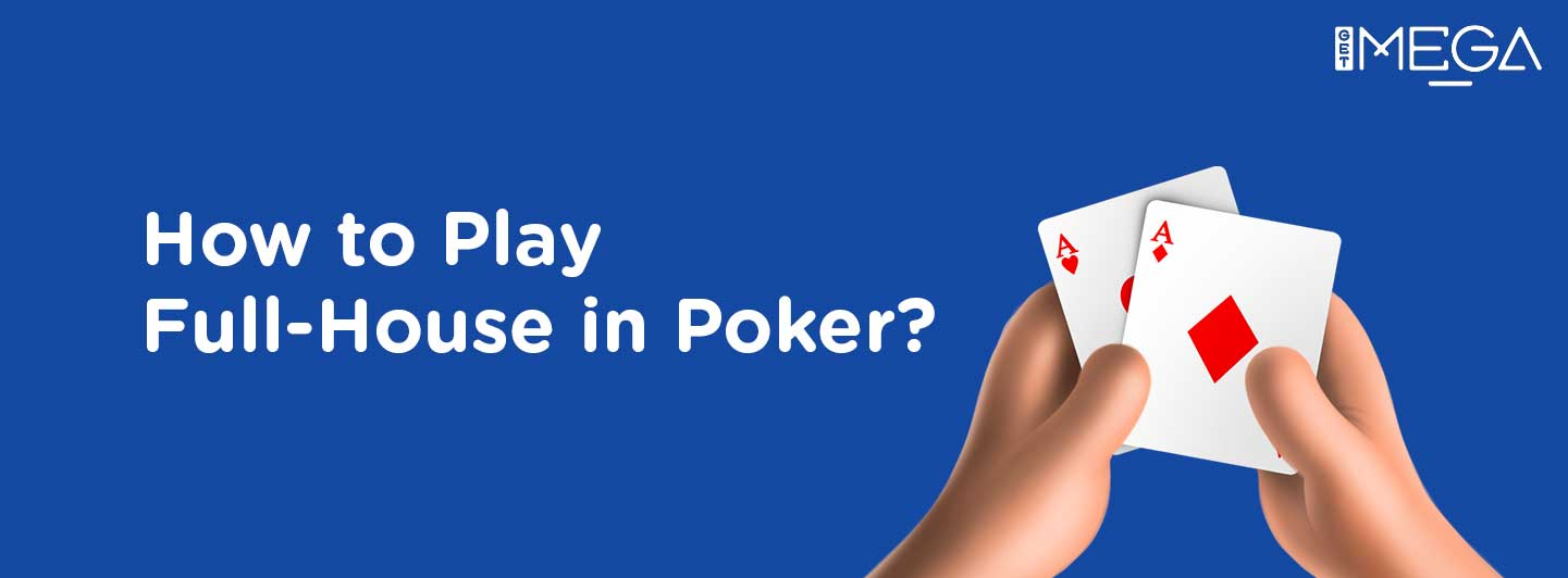 How to play Full House in Poker?