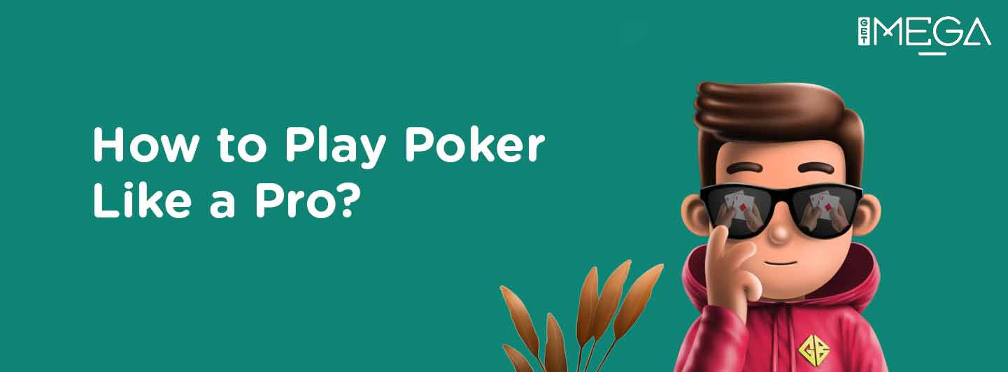 How to Play Poker Like a Pro?