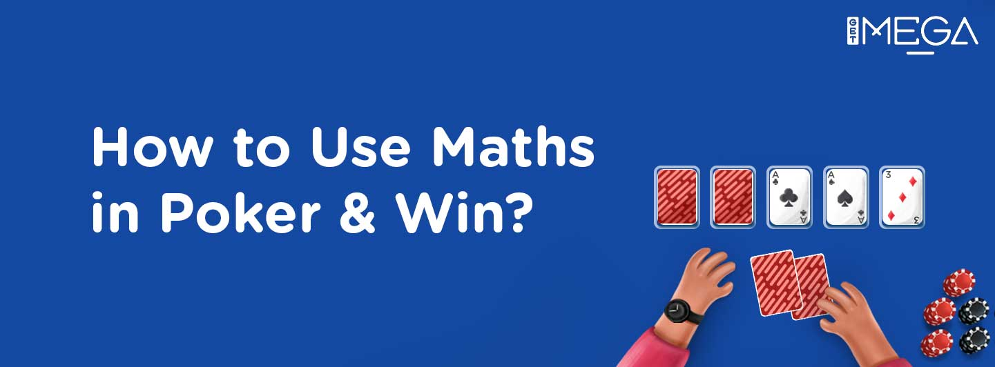 How to Use Maths in Poker?