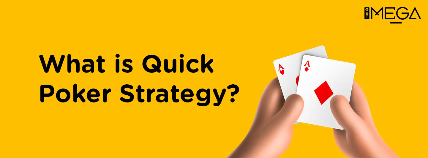 Quick Poker Strategy