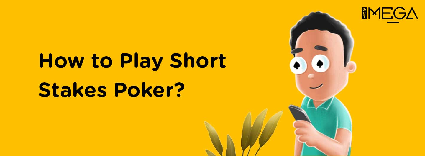 The top strategies to play Short Stakes Poker Online