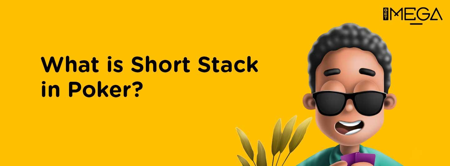 Short Stack in Poker