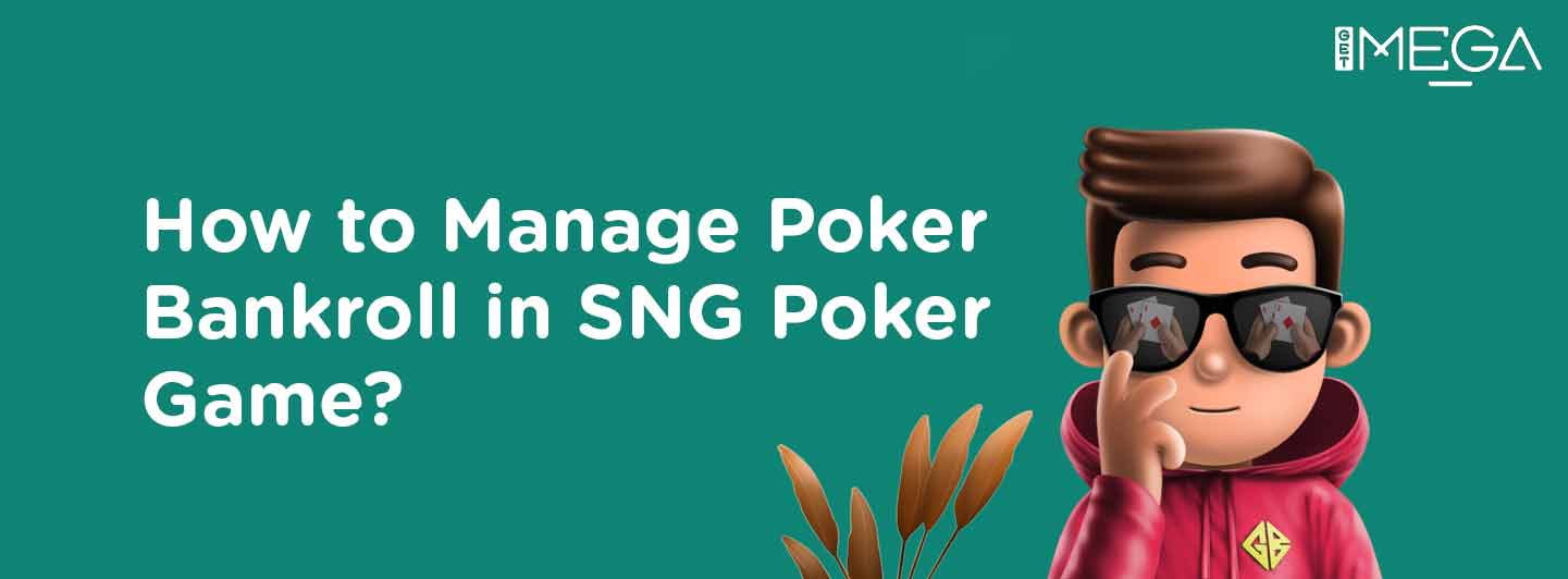 How to manage Poker Bankroll in Sit and Go Games