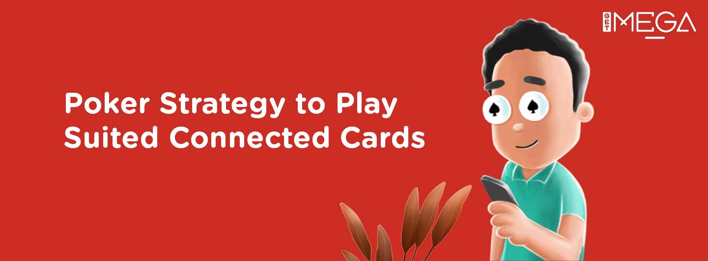 Strategy about How to Play Suited Connected Cards