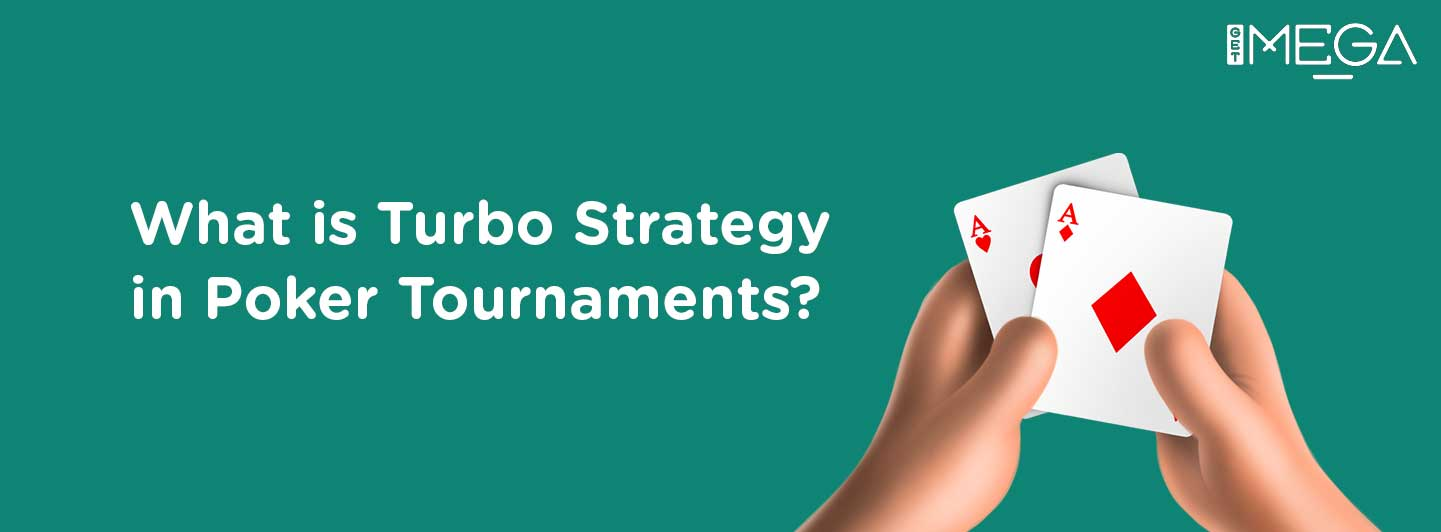 Turbo Strategy in Tournament in Poker