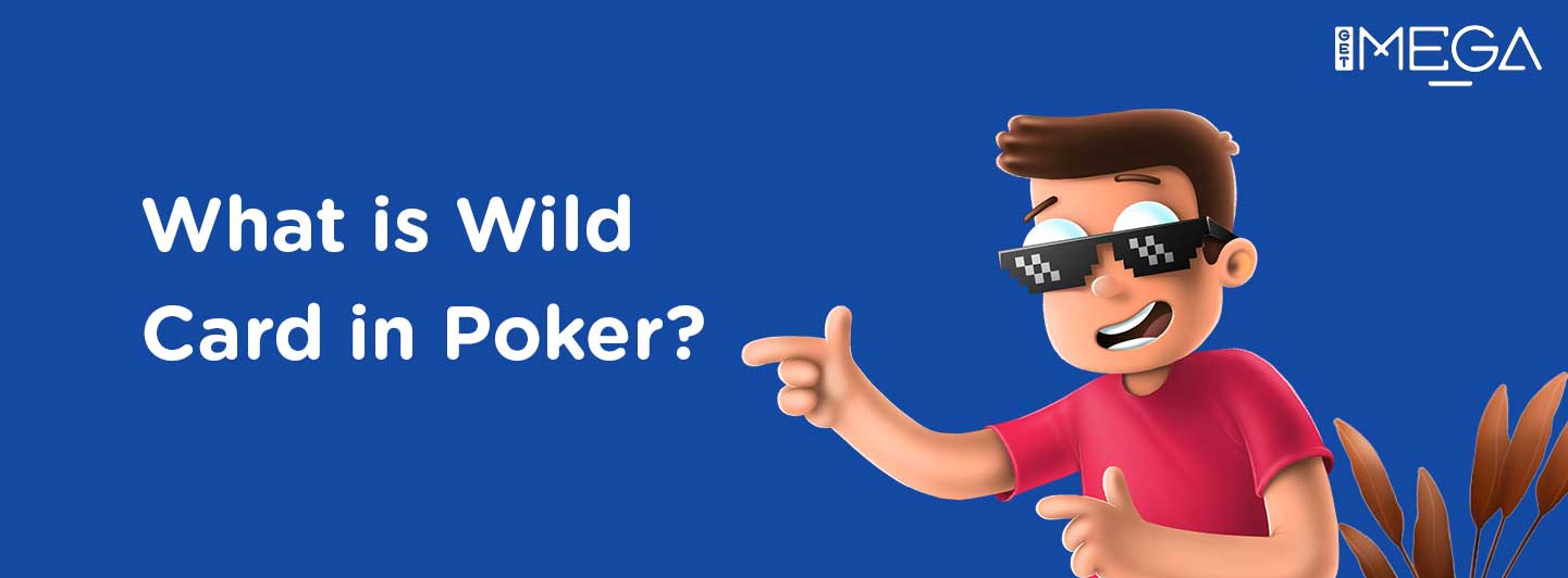 Wild Card in Poker?