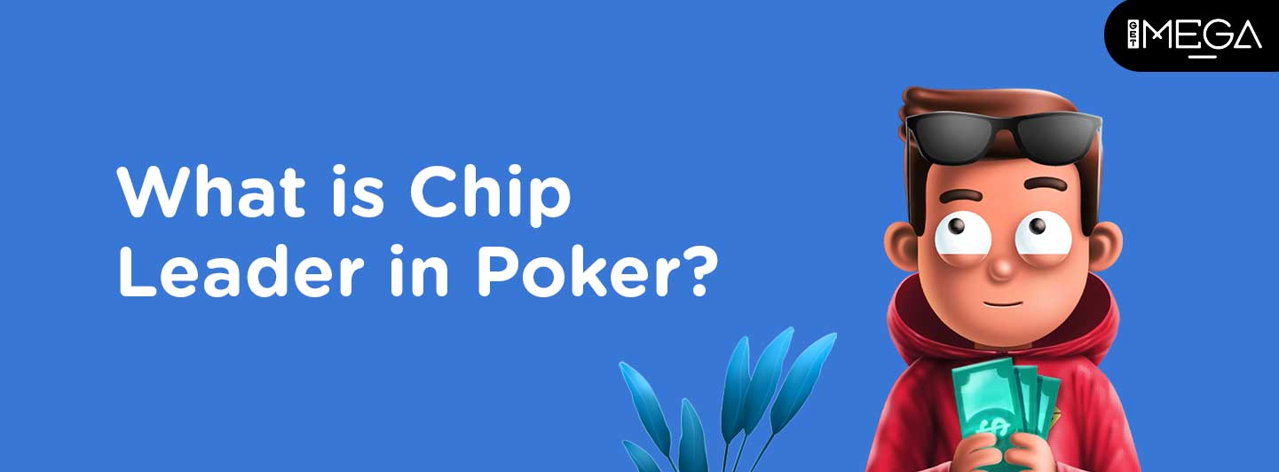Chip Leader in Poker