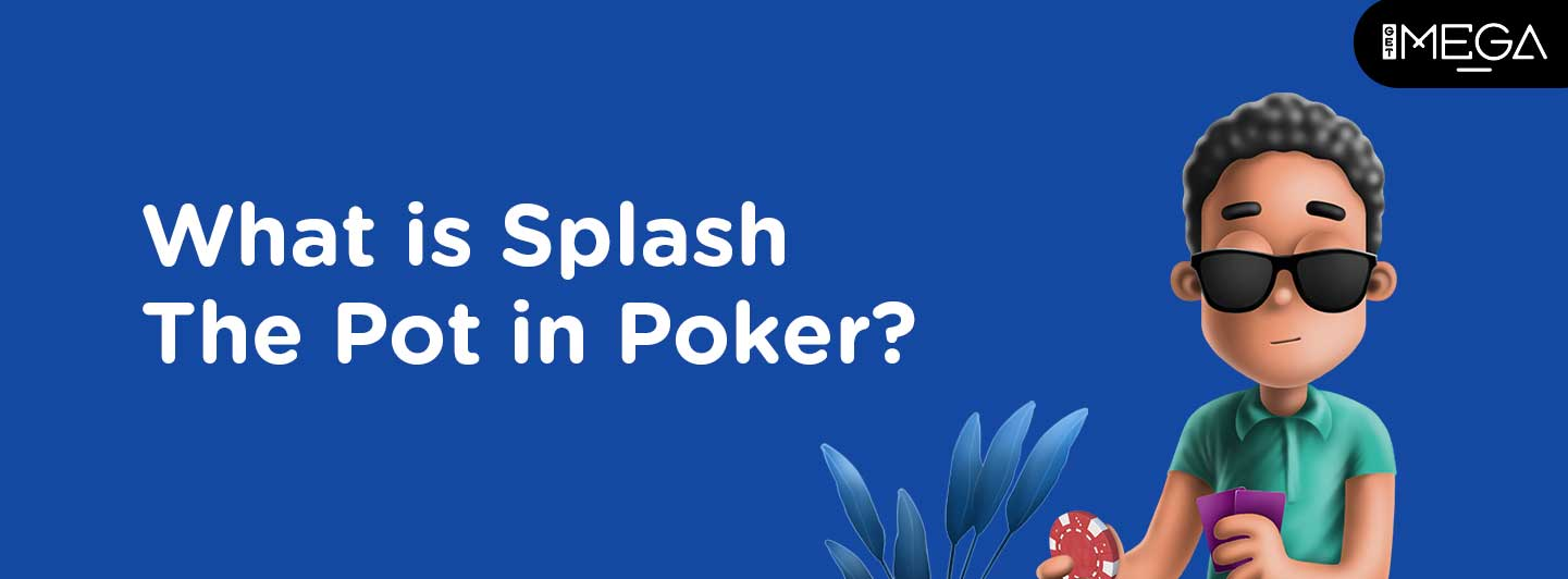 Splash the Pot in Poker