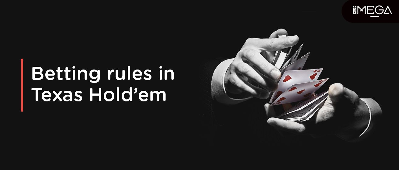 Betting Rules in Texas Hold'em