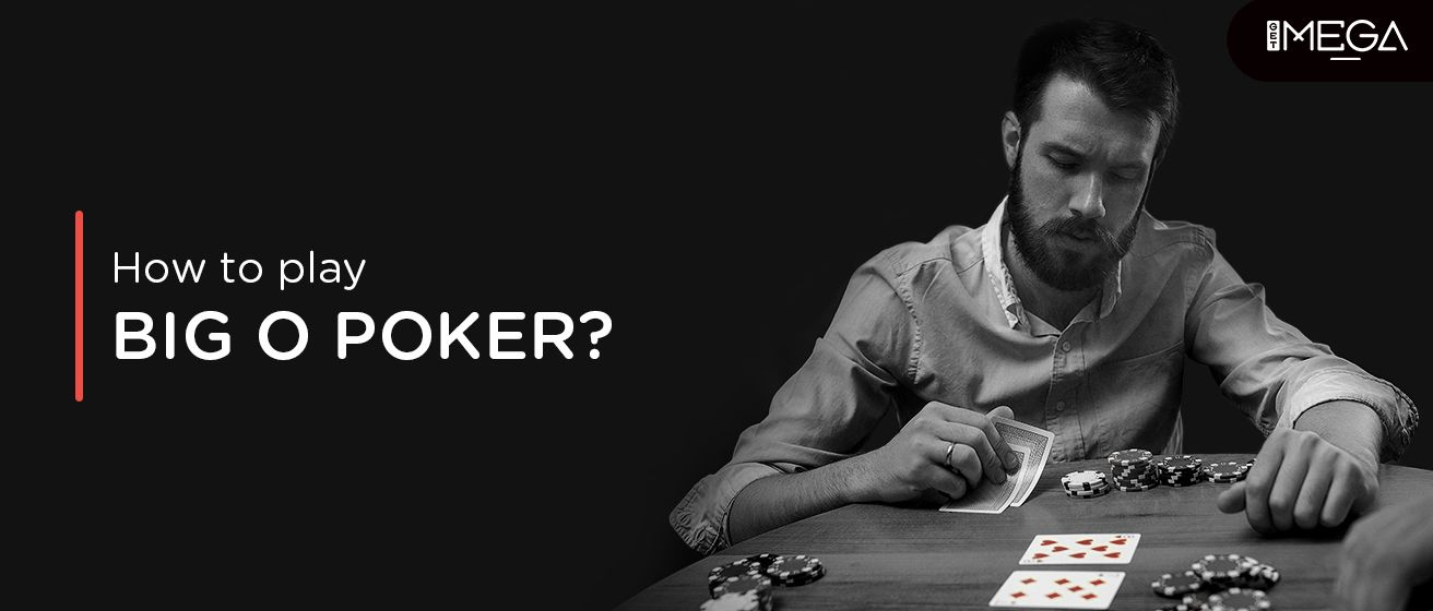 How To Play And Rules Of Big O Poker
