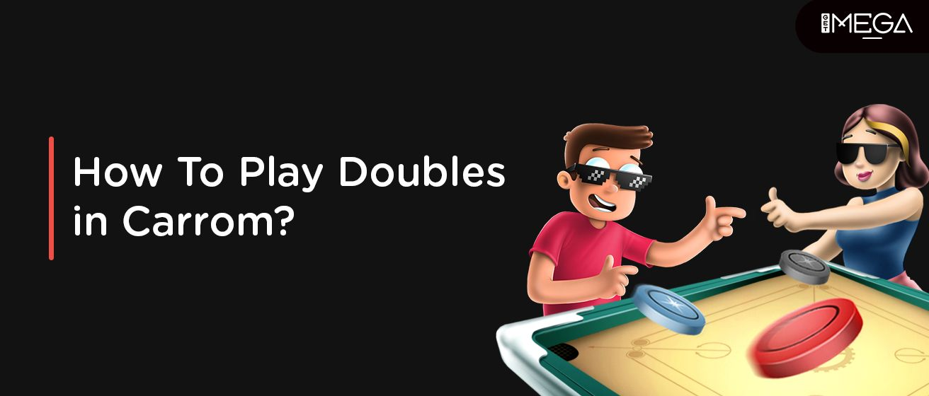 How To Play Doubles Carrom