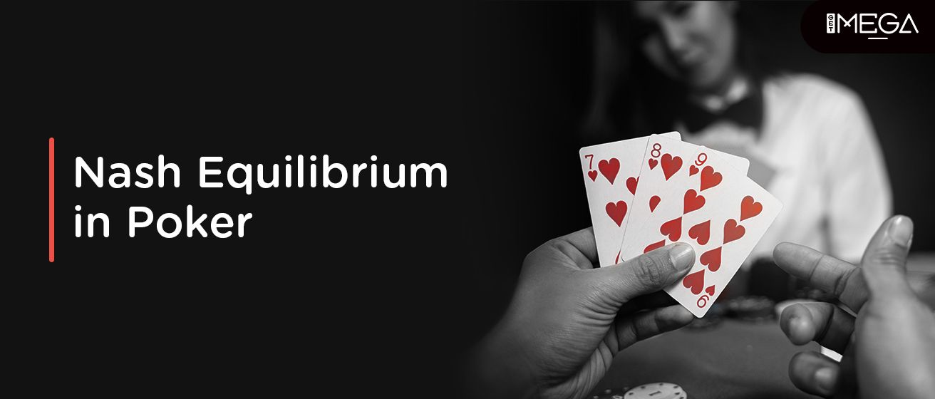 What Is The Nash Equilibrium In Poker?