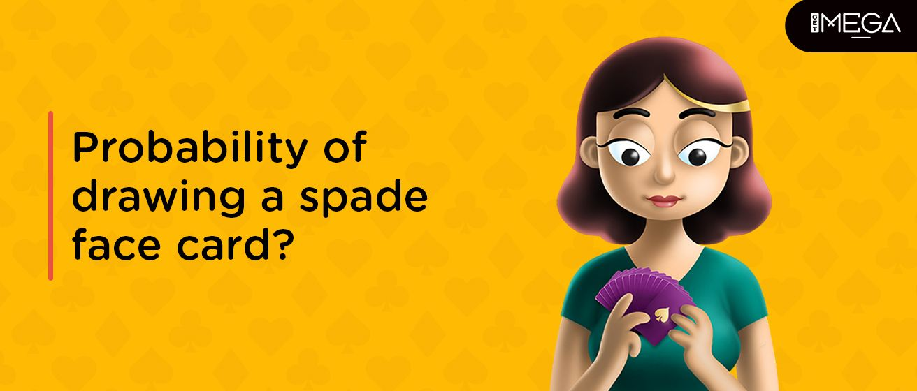 What Is The Probability Of Drawing A Spade Face Card?
