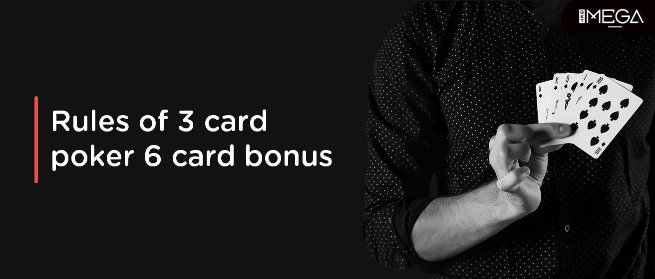 Rules Of 3 Card Poker 6 Card Bonus