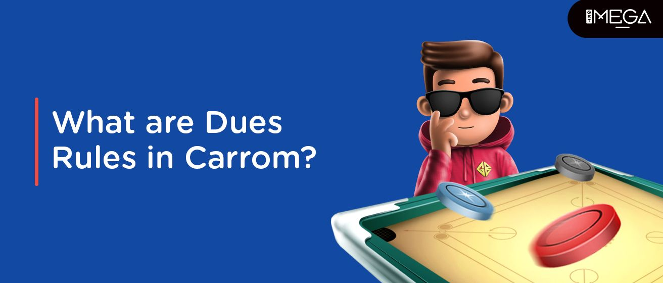 Rules Of Dues In Carrom Game