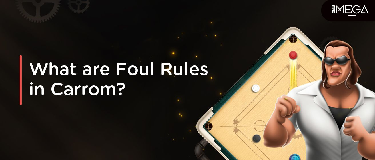 Rules Of Fouls In Carrom Game