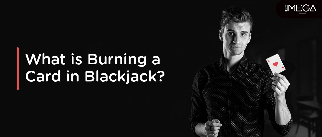 What is Burning a Card In Blackjack?