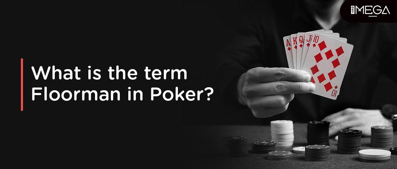 The Term Floorman in Poker