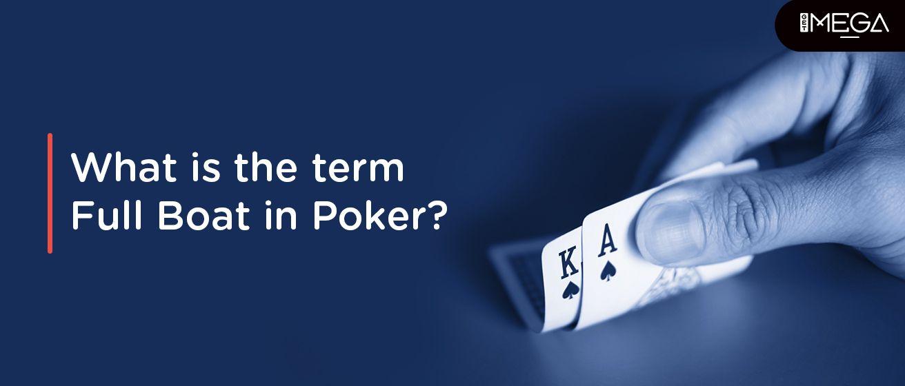 The Term Full Boat In Poker