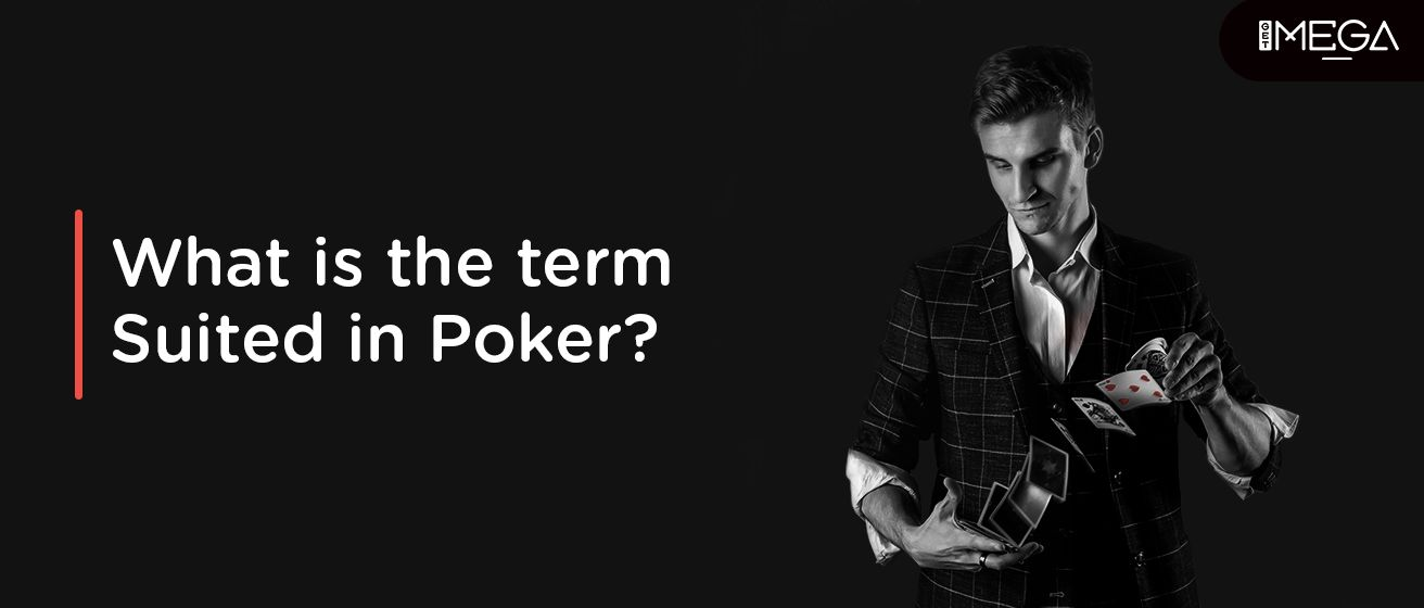The Term Suited In Poker